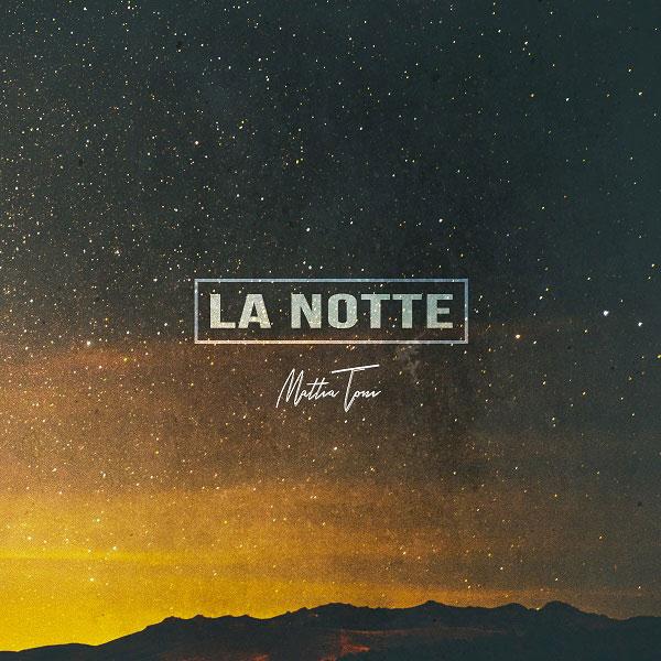 Mattia-Toni---La-notte---copertina-b (2)
