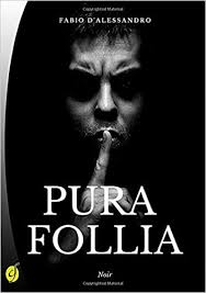 Amazon.it: Pura follia - D'Alessandro, Fabio - Libri