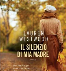 Amazon.it: Il silenzio di mia madre - Westwood, Lauren - Libri