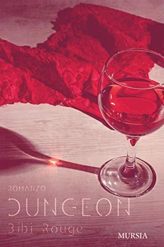 """Segnalazione: """"Dungeon"""" di Bibi Rouge, Mursia - La bottega dei libri"""