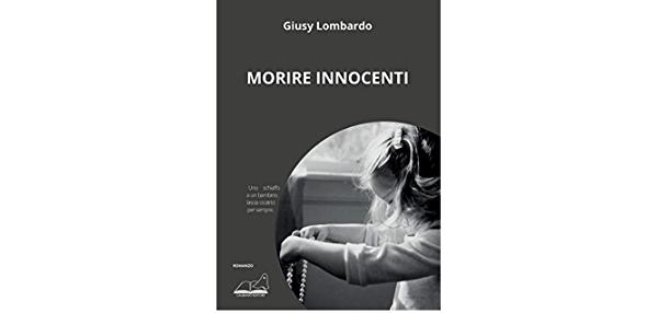 Morire innocenti: Amazon.it: Lombardo, Giusy: Libri